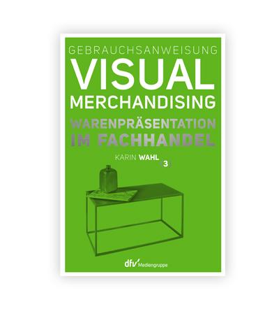 Karin Wahl, Buchtitel 'Gebrauchsanweisung Visual Merchandising (Fachhandel)'